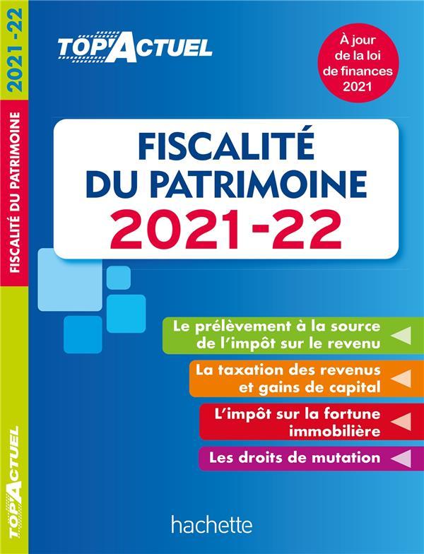 Top'actuel ; fiscalité du patrimoine (édition 2021/2022)