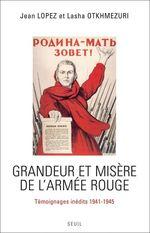 Vente EBooks : Grandeur et Misère de l'Armée rouge. Témoignages inédits (1941-1945)  - Jean Lopez - Lasha OTKHMEZURI
