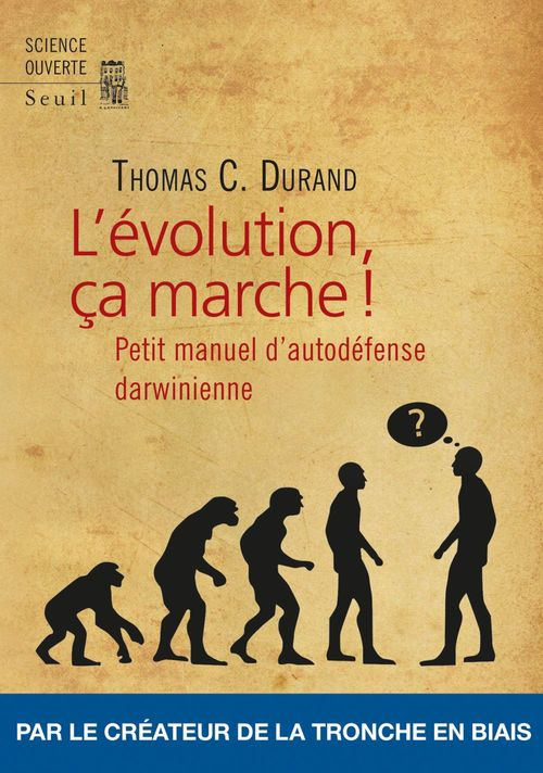L'Evolution, ça marche ! - Petit Manuel d'auto-défense darwinienne