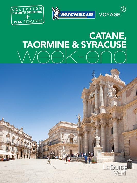 LE GUIDE VERT WEEK-END  -  CATANE, TAORMINE et SYRACUSE (EDITION 2017)