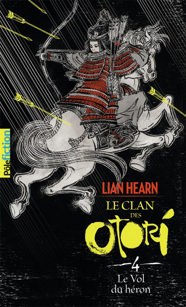 Le clan des Otori T.4 ; le vol du héron