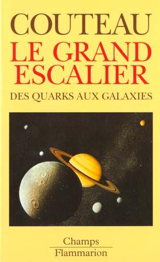 Le grand escalier - des quarks aux galaxies