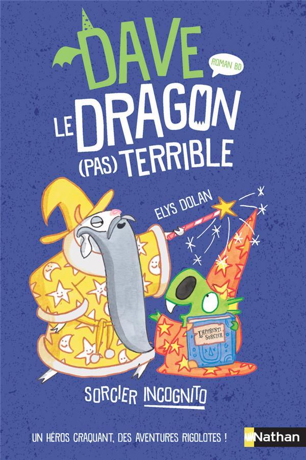 Dave, le dragon (pas) terrible : sorcier incognito