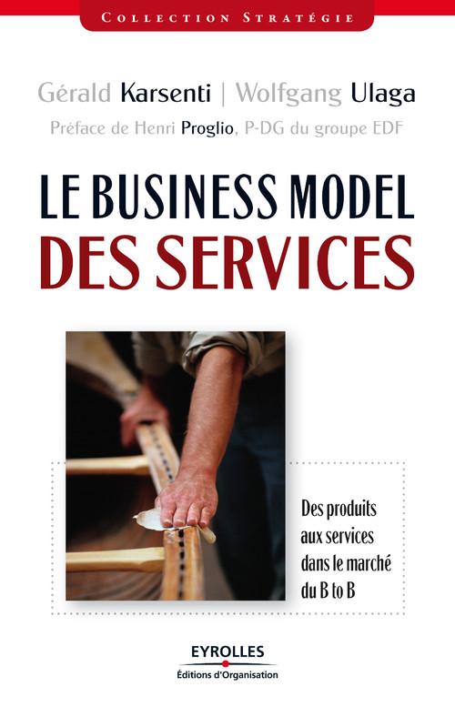 le business model des services ; des produits aux services dans le marché du B to B