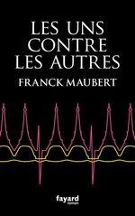 Vente Livre Numérique : Les uns contre les autres  - Franck Maubert