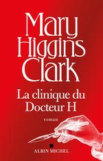 Vente EBooks : La Clinique du docteur H  - Mary Higgins Clark