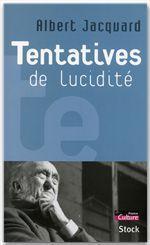 Vente Livre Numérique : Tentatives de lucidité  - Albert Jacquard