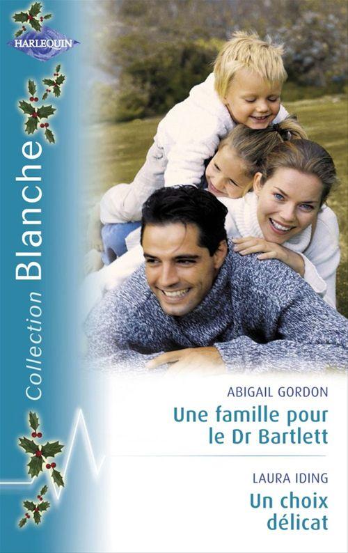 Une famille pour le Dr Bartlett ; un choix délicat