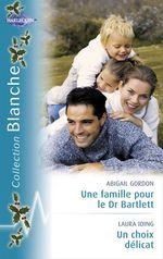 Vente Livre Numérique : Une famille pour le Dr Bartlett - Un choix délicat (Harlequin Blanche)  - Abigail Gordon - Laura Iding