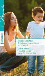 Vente Livre Numérique : Troublante rencontre à l'hôpital - Rendez-vous avec Dr Irrésistible  - Lynne Marshall - Wendy S. Marcus