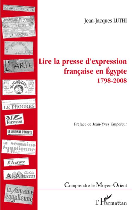 Lire la presse d'expression française en Egypte 1798-2008