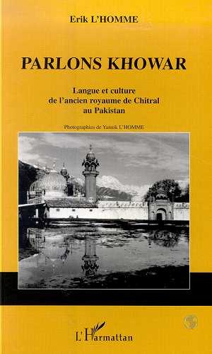 Parlons khowar - langue et culture de l'ancien royaume de chitral au pakistan