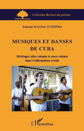 Musiques et danses de Cuba ; héritages afro-cubain et euro-cubain dans l'affirmation créole