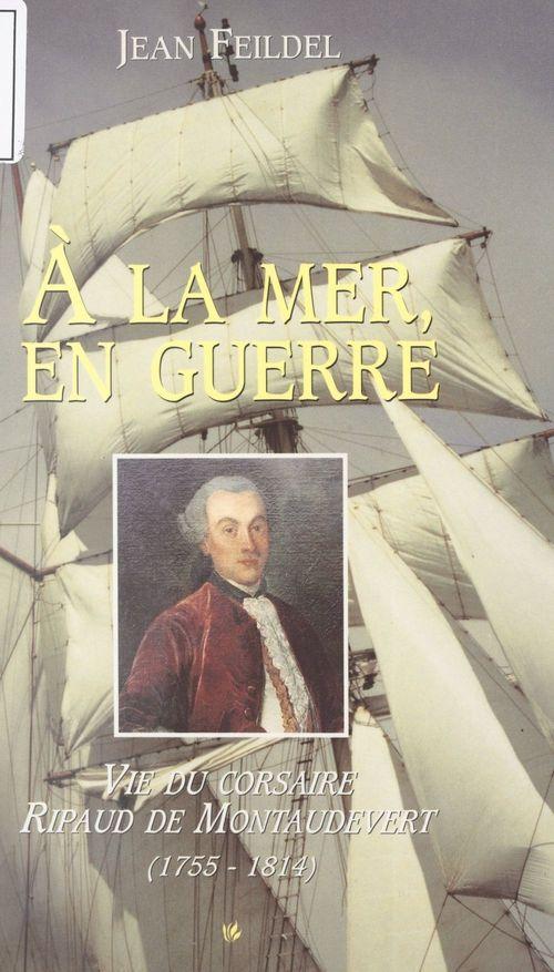À la mer, en guerre  - Jean Feildel