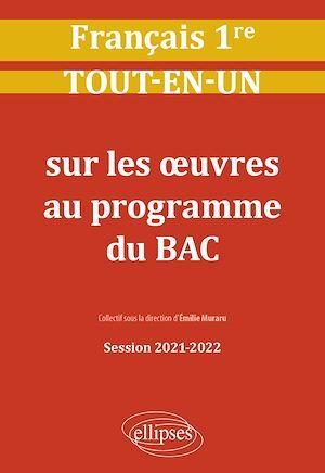 français ; première ; tout-en-un sur les oeuvres au programme du bac ; session 2021-2022