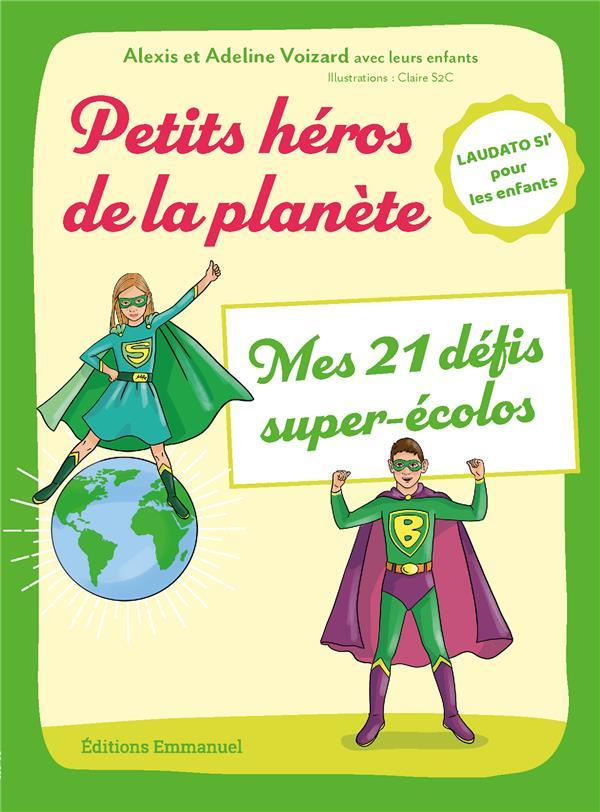 Petits héros de la planète ; mes 21 défissuper-écolos
