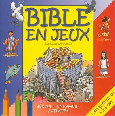 Bible en jeux t.1 ; récits, énigmes, activités