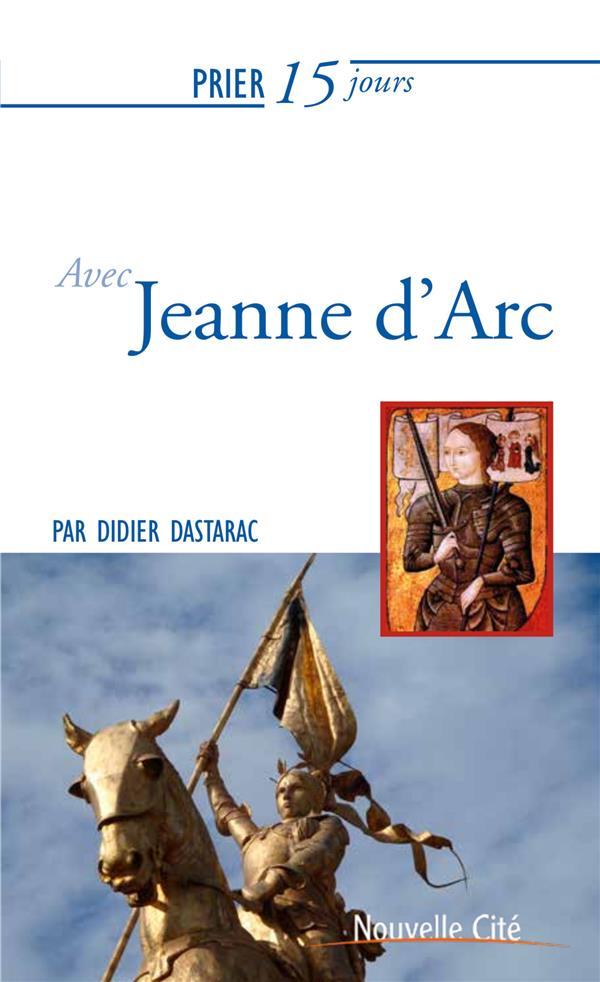 Prier 15 jours avec... T.37 ; Jeanne d'Arc