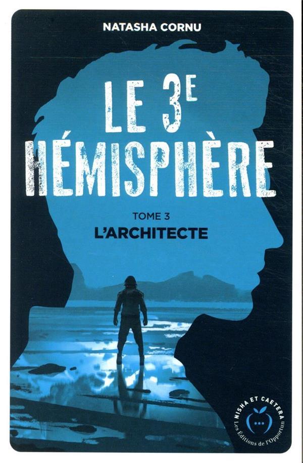 Le troisième hémisphère T.3 ; l'architecte