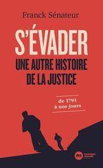 Vente Livre Numérique : S'évader, une autre histoire de la justice  - Franck Sénateur