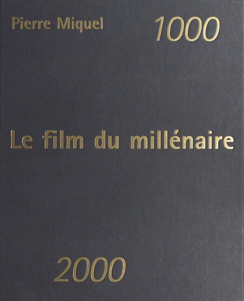 Le film du millenaire 1000-2000