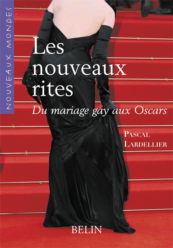 Les nouveaux rites ; du mariage gay aux oscars