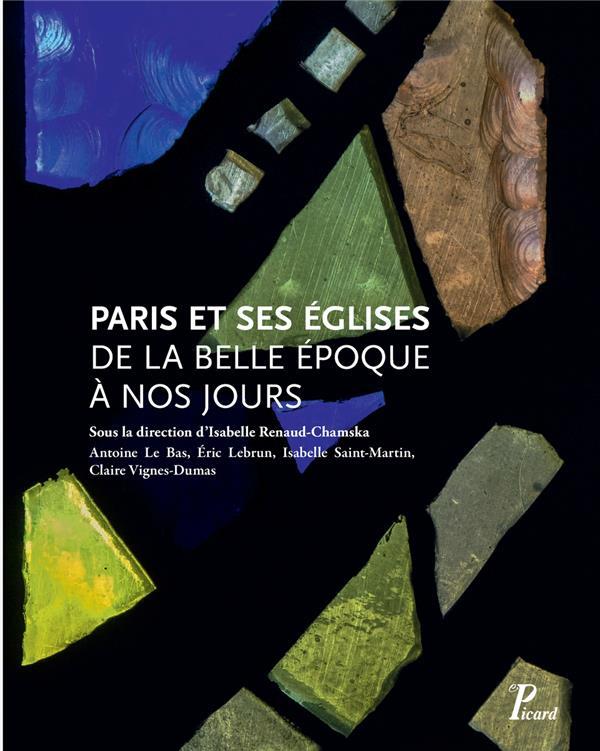 Paris et ses églises ; de la Belle Epoque à nos jours