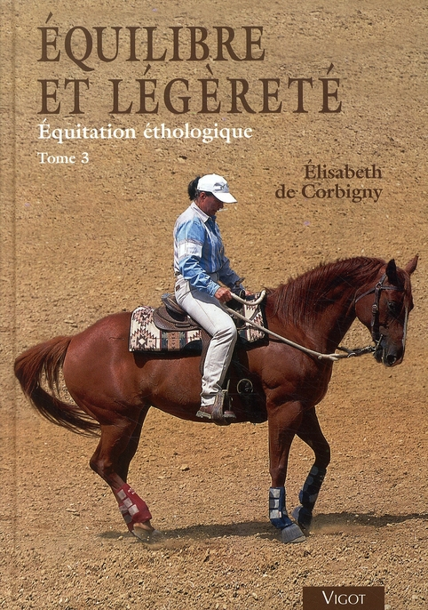 équilibre et légèreté ; équitation éthologique t.3