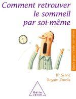 Comment retrouver le sommeil par soi-meme  - Sylvie Royant-Parola