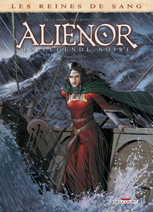 Les reines de sang - Aliénor, la légende noire T.5