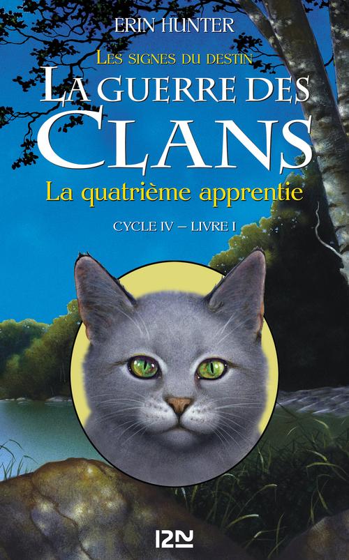 La guerre des clans - cycle 4 ; les signes du destin T.1 ; la quatrième apprentie