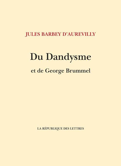 Du Dandysme  - Jules Barbey d'Aurevilly