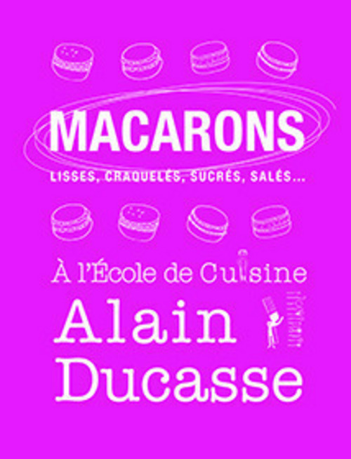 Macarons - lisses, craquelés, sucrés, salés...