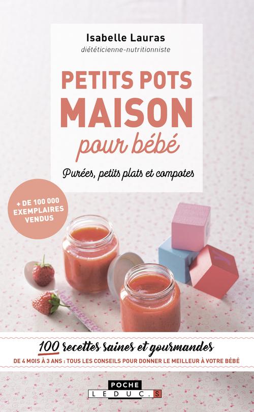 Mes petites recettes magiques ; petits pots maison pour bébé ; purée, petits plats et compotes