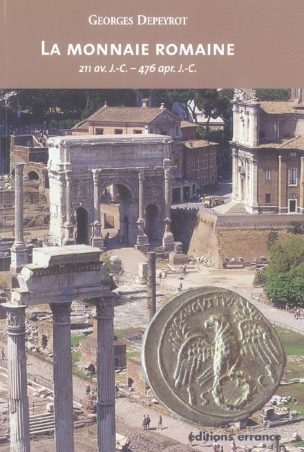 monnaie romaine (la) - 212 av jc-476 apr.jc