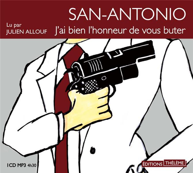 San-Antonio ; j'ai bien l'honneur de vous buter