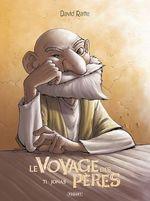 Le voyage des pères T.1 ; Jonas  - David Ratte
