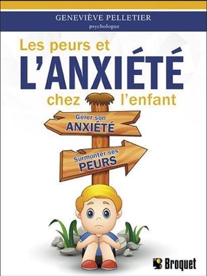 Les peurs et l'anxiété chez l'enfant : gérer son anxiété, surmonter ses peurs