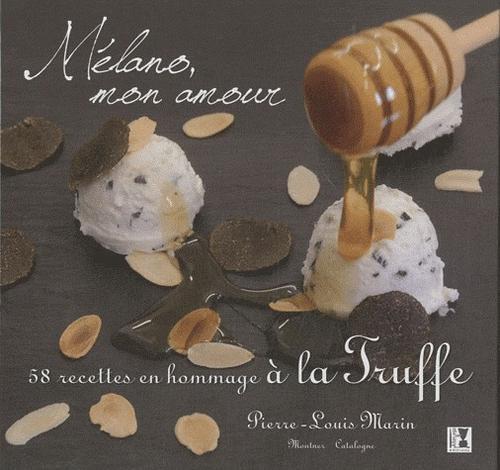 Mélano, mon amour ; 50 recettes en hommage à la truffe