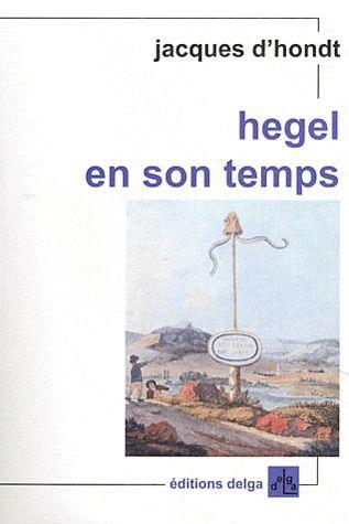 Hegel en son temps