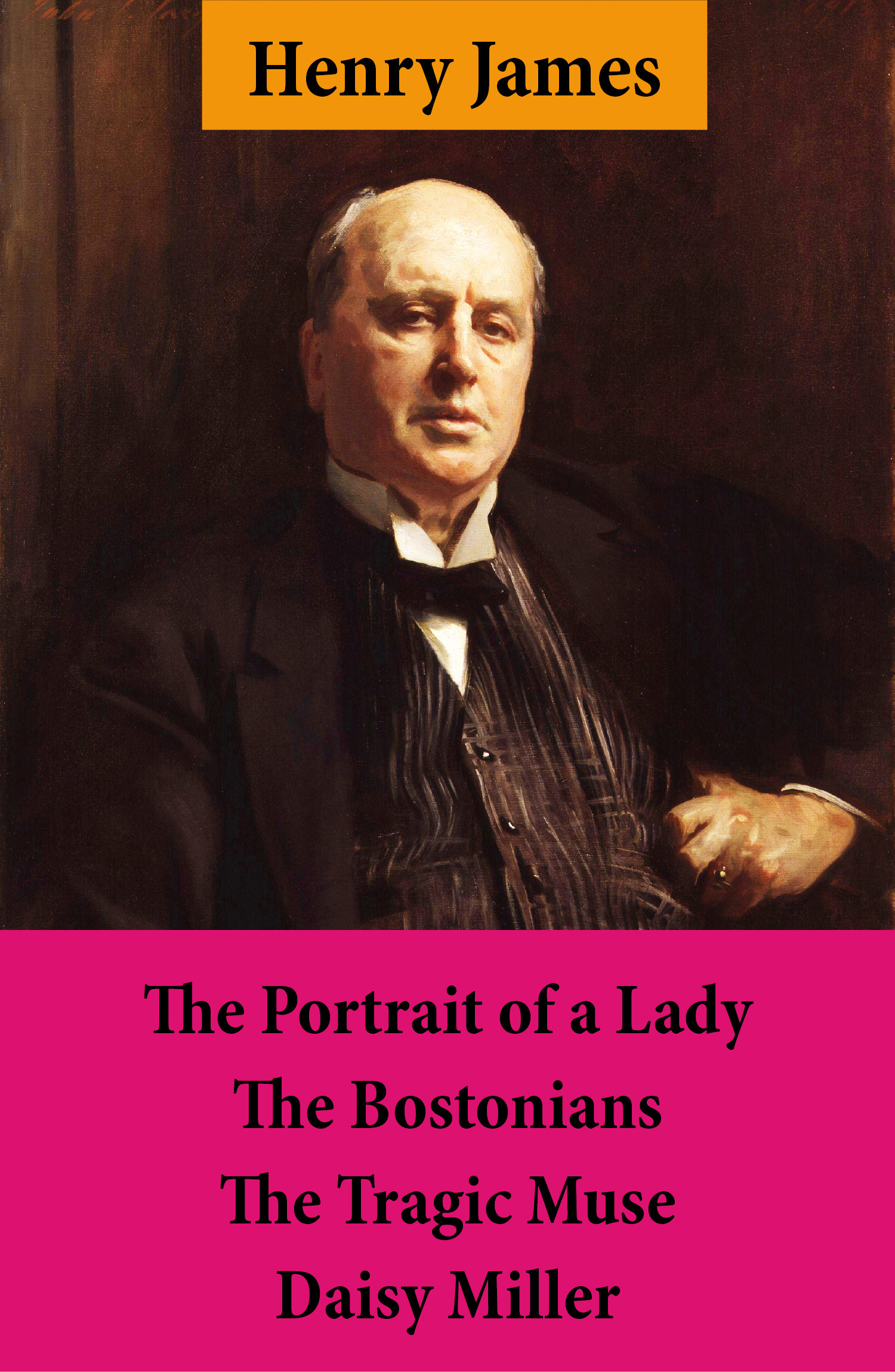 The portrait of a lady ; the bostonians ; the tragic muse ; Daisy Miller