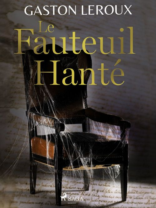 Vente EBooks : Le Fauteuil Hanté  - Gaston Leroux 1868-1927