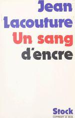 Vente EBooks : Un sang d'encre  - Jean Lacouture