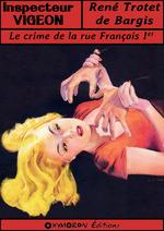 Le crime de la rue François Ier  - Rene Trotet De Bargis