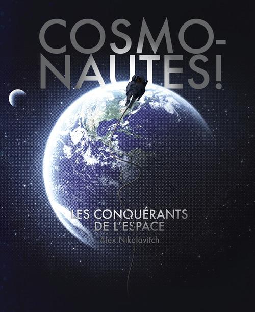 Cosmonautes ! - Les conquérants de l'espace