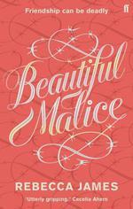 Beautiful Malice  - Rebecca James - James Rebecca