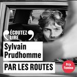 Vente AudioBook : Par les routes  - Sylvain Prudhomme