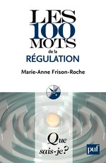 Les 100 mots de la régulation  - Marie-Anne Frison-Roche