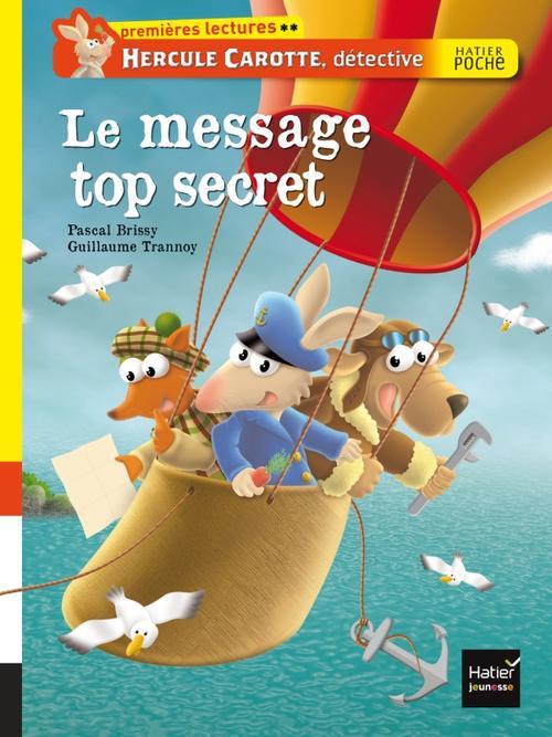 Hercule Carotte, détective t.2 ; le message top secret