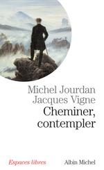 Vente EBooks : Cheminer, contempler  - Michel Jourdan - Docteur Jacques Vigne